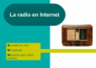 La radio en internet | Recurso educativo 60867