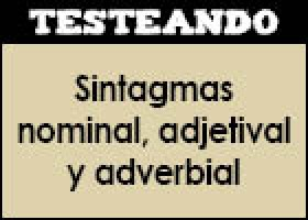 Los sintagmas nominal, adjetival y adverbial | Recurso educativo 49637